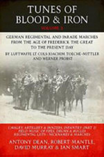 Tunes of Blood & Iron: Two : German Regimental & Parade Marches from Frederick the Great to the Present Day - Anthony Dean