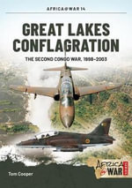 Great Lakes Conflagration : Second Congo War, 1998-2003 - Tom Cooper