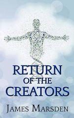 Return of the Creators - James Marsden