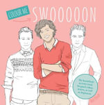 Swoon : The Heartthrob Activity Book for Good Colour-inners, as Well as Beginners - Mel Elliot