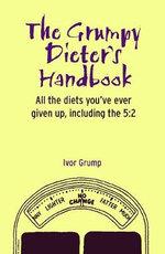 The Grumpy Dieter's Handbook : 2 Dieter's Handbook - Ivor Grump