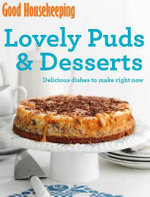 Lovely Puds & Desserts : Delicious dishes to make right now - Good Housekeeping Institute