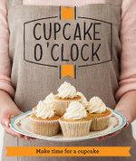 Cupcake O'Clock : Make time for a cupcake - Good Housekeeping Institute
