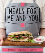 Meals for Me and You : Delicious recipes for one and two - Good Housekeeping Institute
