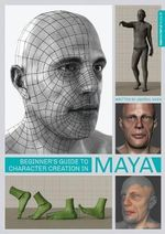 Beginner's Guide to Character Creation in Maya : Beginner's Guide