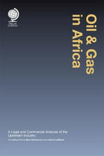Oil & Gas in Africa : A Legal and Commercial Analysis of the Upstream Industry