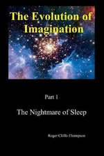 The Nightmare of Sleep : A Systematic Exploration - Roger Cliffe-Thompson