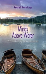 Minds Above Water : A Collection of Short Stories and Poetry - Russell Partridge