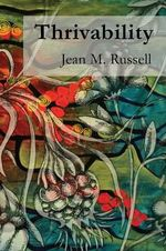 Thrivability : Breaking through to a world that works - Jean M. Russell