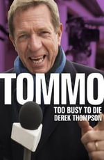 Tommo : Too Busy to Die - Derek Thompson