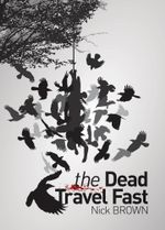 The Dead Travel Fast - Nick Brown