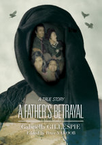 A Father's Betrayal - Gabriella Gillespie