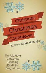 Christine's Christmas Countdown - Christine Harrington