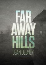 The Far Away Hills - Carol Otieno