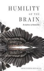 Humility of the Brain - Prince Ezem Nacho