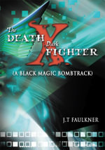 THE DEATH-X DARK FIGHTER (A Black Magic Bombtrack) - J.T. Faulkner