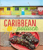 Caribbean Potluck : Modern Recipes from Our Family Kitchen - Suzanne Rousseau