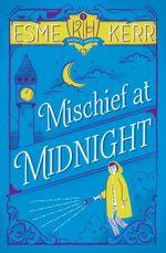 Mischief at Midnight : Knight's Haddon - Esme Kerr