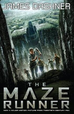 The Maze Runner : Film Tie-In Edition - James Dashner