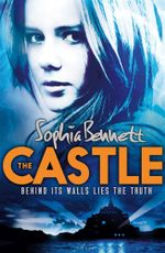 The Castle : Behind Its Walls Lies the Truth - Sophia Bennett