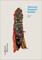 British Museum Technical Research Bulletin : 7