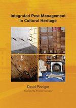 Integrated Pest Management for Cultural Heritage - David Pinniger