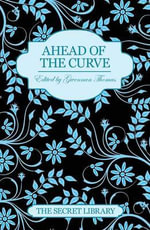 Ahead of the Curve : The Secret Library