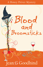 Blood and Broomsticks : A Honey Driver Murder Mystery - Jean G. Goodhind