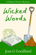 Wicked Words : A Honey Driver Murder Mystery - Jean G. Goodhind