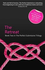 The Retreat : Book Two in The Perfect Submissive Trilogy - Kay Jaybee