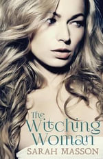 The Witching Woman - Sarah Masson