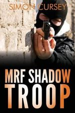MRF Shadow Troop - Simon Cursey