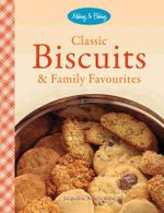 Classic Biscuits & Family Favourites - Jacqueline Bellefontaine