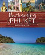 Enchanting Phuket, Samui & Krabi - Mick Shippen