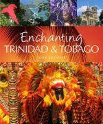 Enchanting Trinidad & Tobago - Ivor Skinner