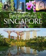 Enchanting Singapore - David Bowden