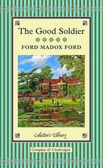 The Good Soldier : Collector's Library - Ford Madox Ford