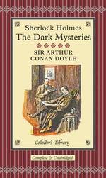 Sherlock Holmes : The Dark Mysteries - Sir Arthur Conan Doyle