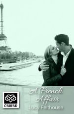 A French Affair : An Erotic Novella - Lucy Felthouse