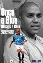 Once a Blue, Always a Blue : The Autobiography of Richard Edghill - Richard Edghill
