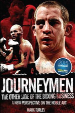 Journeymen : The Other Side of the Boxing Business, a New Perspective on the Noble Art - Mark Turley