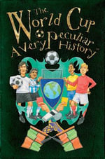 World Cup, a Very Peculiar History - David Arscott