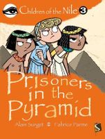 Prisoners in the Pyramid : Children of the Nile - Alain Surget