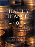 Healthy finances : Sort out your money with help from classic financial thinkers - Infinite Ideas