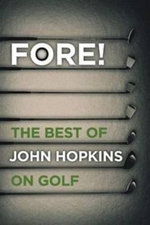 Fore! : The Best of John Hopkins on Golf - John Hopkins