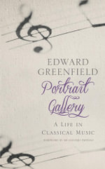 Portrait Gallery : A Life In Classical Music - Edward Greenfield