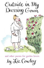Outside in my Dressing Gown : ...and other poems for garden lovers - Cowley Liz