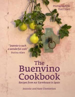 The Buenvino Cookbook : Recipes from Our Farmhouse in Spain - Jeannie Chesterton