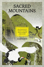 Sacred Mountains : How the revival of Daoism is turning China's ecological crisis around - Allerd Stikker