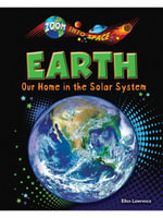 Earth : Our Home in the Solar System - Lawrence